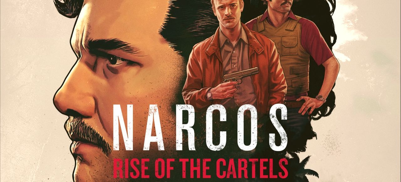 Narcos: Rise of the Cartels () von Curve Digital